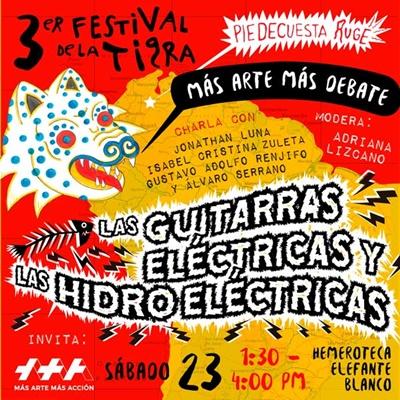 +Arte +Debate: Conversatorio Las Guitarras Eléctricas y las Hidroeléctricas