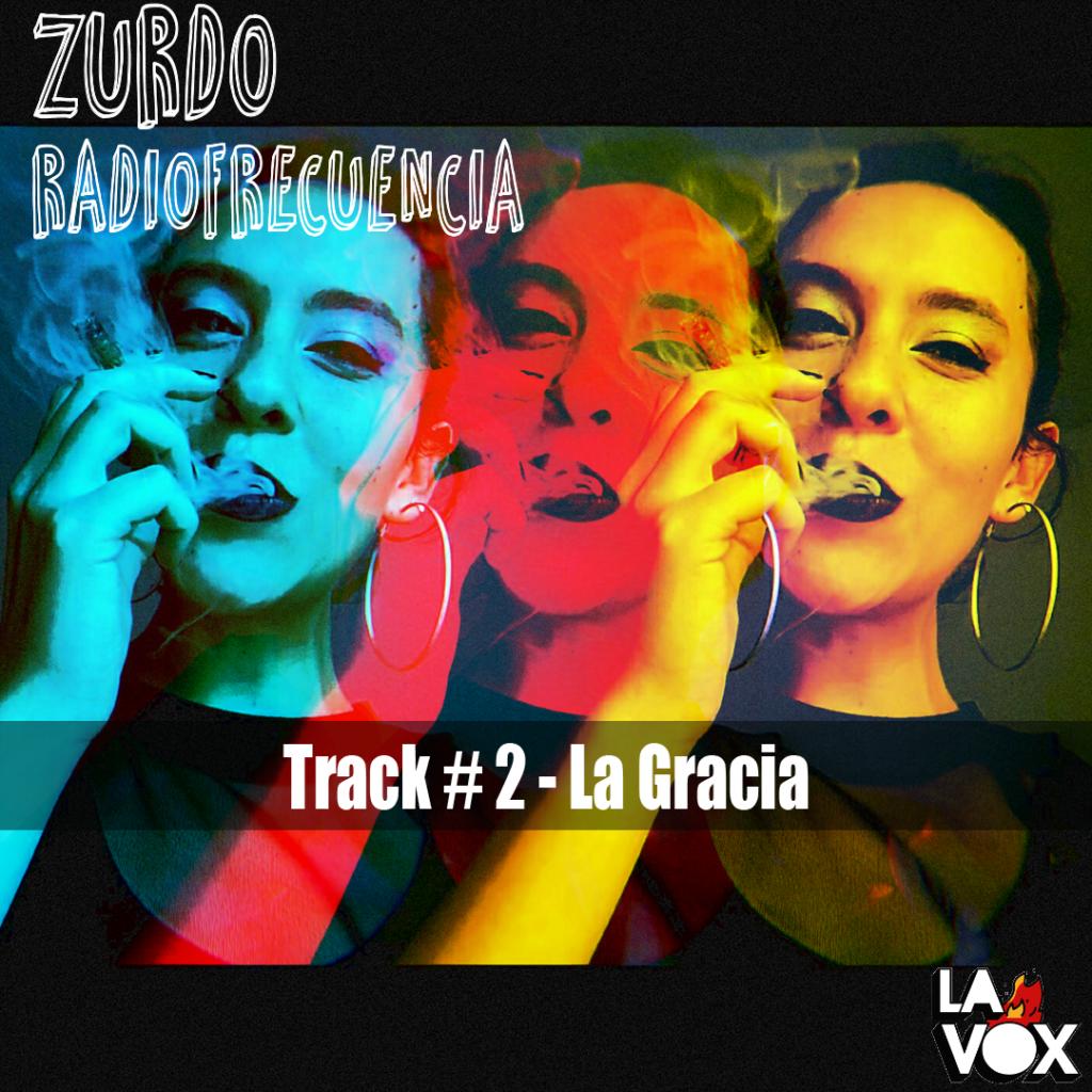 Zurdo Radiofrecuencia Track # 2 La Gracia