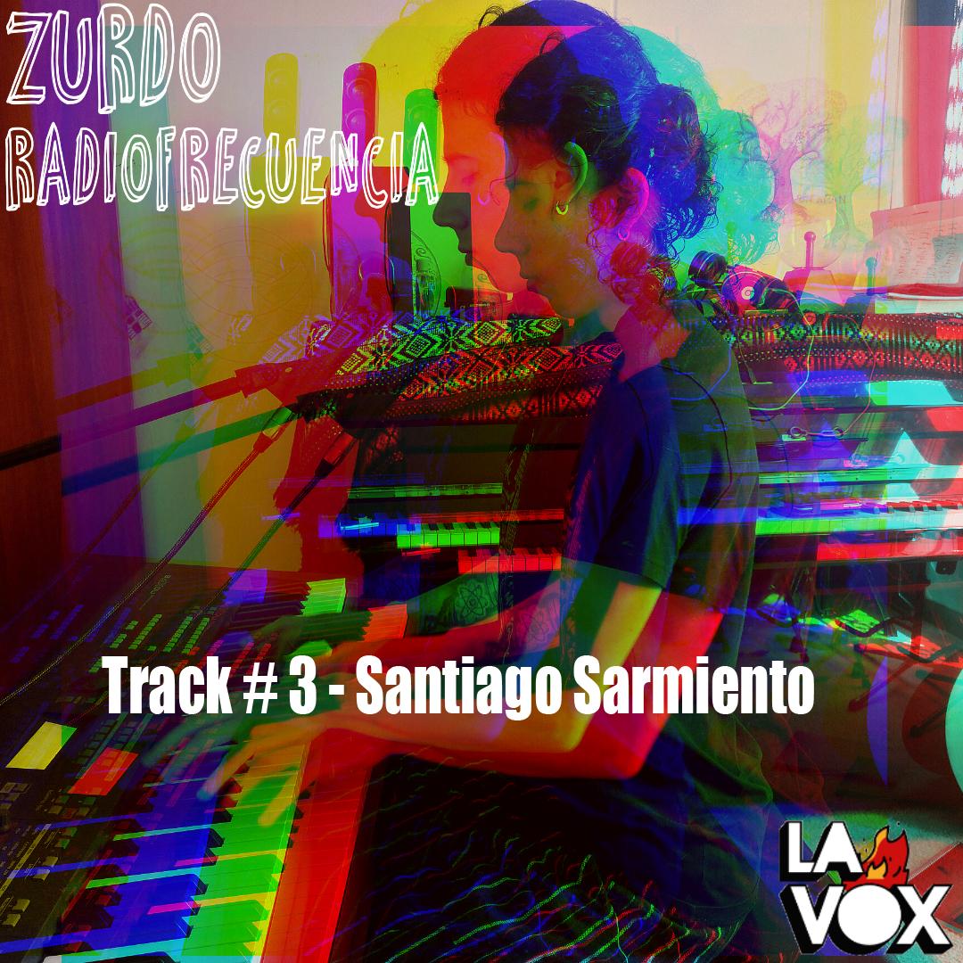 Zurdo Radiofrecuencia Track # 3 Santiago Sarmiento