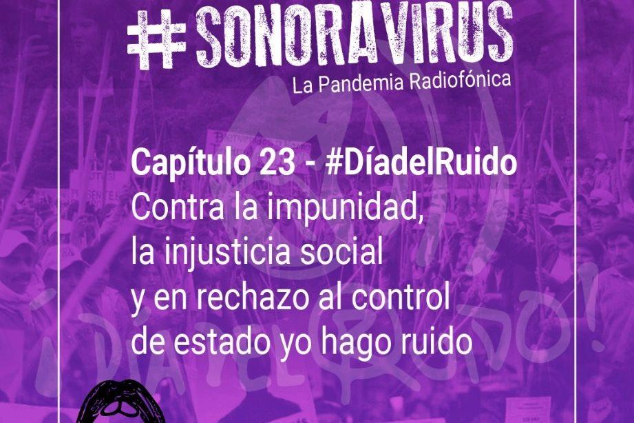 😷🥁 #SONORAVIRUS - La Pandemia Radiofónica. Capítulo 23: #DíaDelRuido 😷