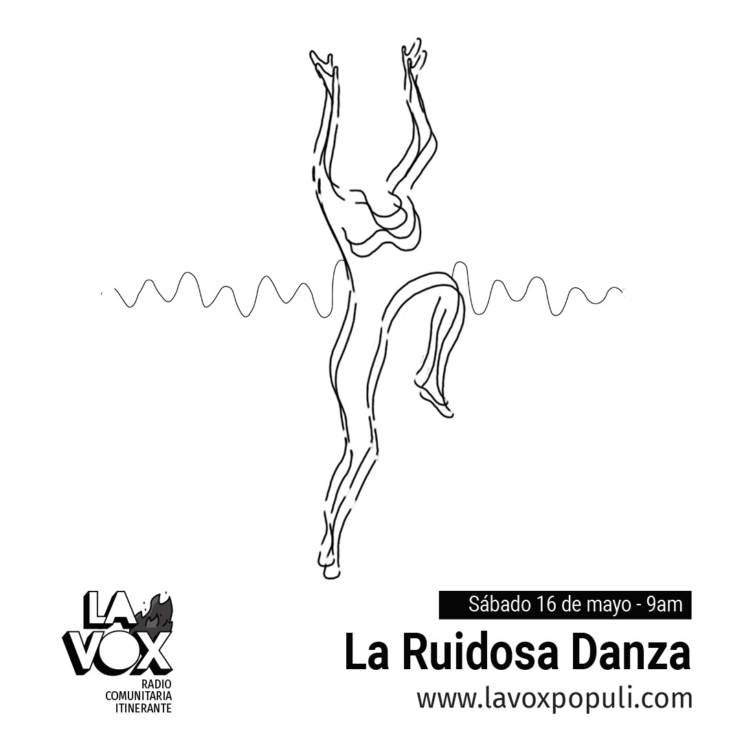 La Ruidosa Danza - Emisión #1