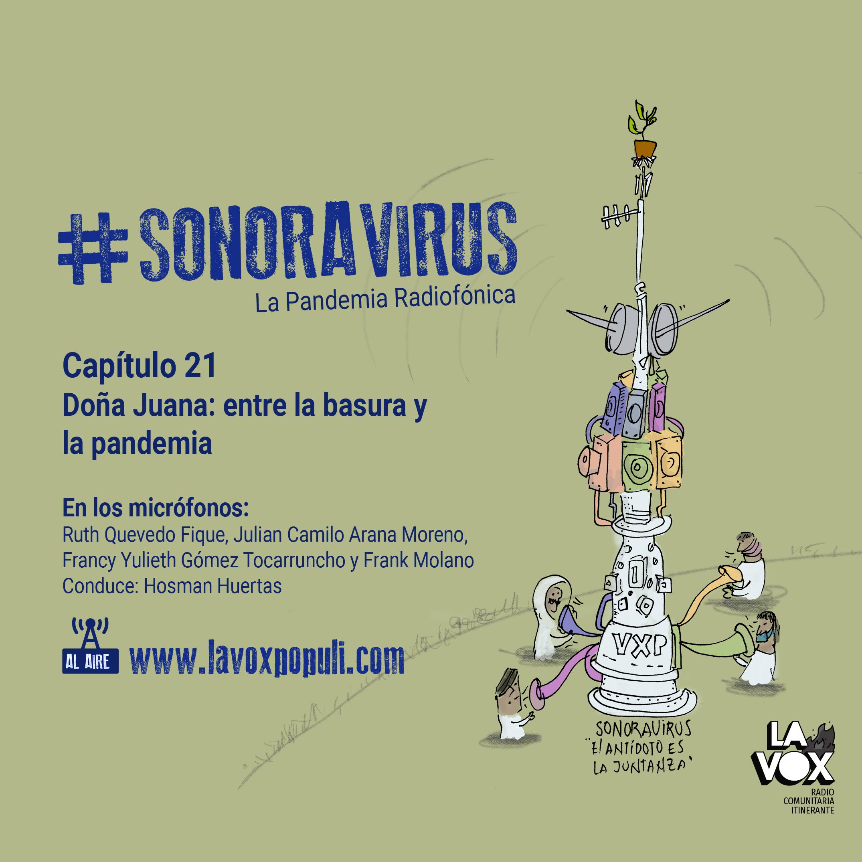 #SONORAVIRUS - La Pandemia Radiofónica. Capítulo 21: Doña Juana: entre la basura y la pandemia