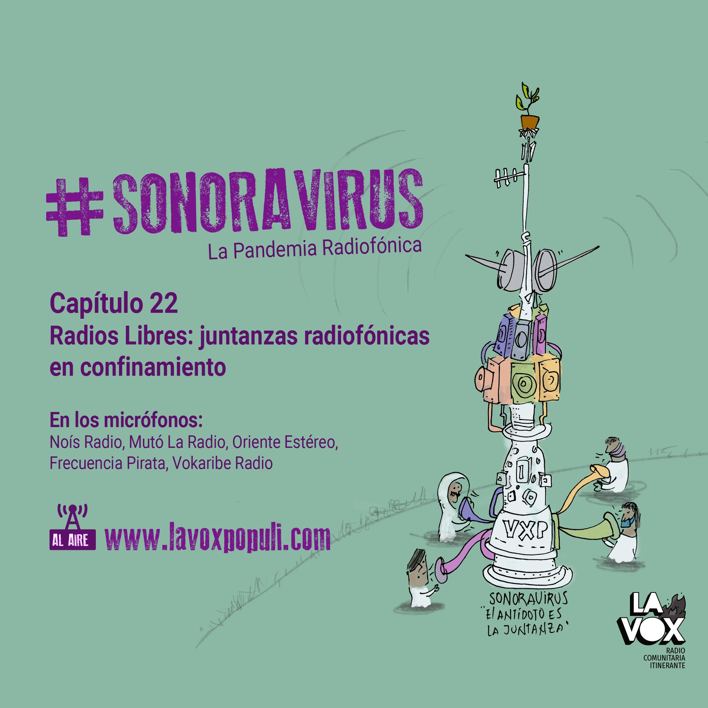 #SONORAVIRUS - La Pandemia Radiofónica. Capítulo 22: Radios Libres: juntanzas radiofónicas en confinamiento