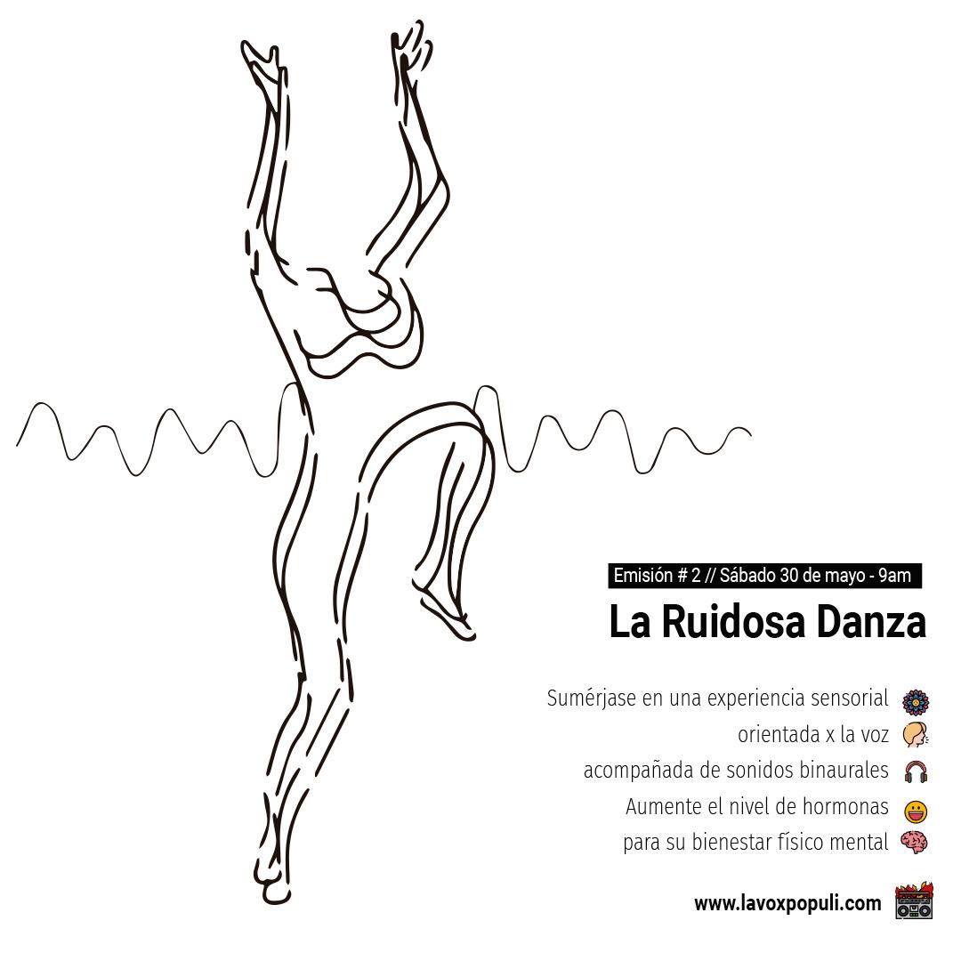 La Ruidosa Danza – Emisión #2