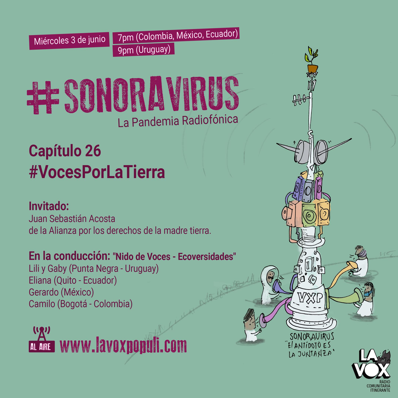 #SONORAVIRUS - La Pandemia Radiofónica. Capítulo 26: Voces por la tierra