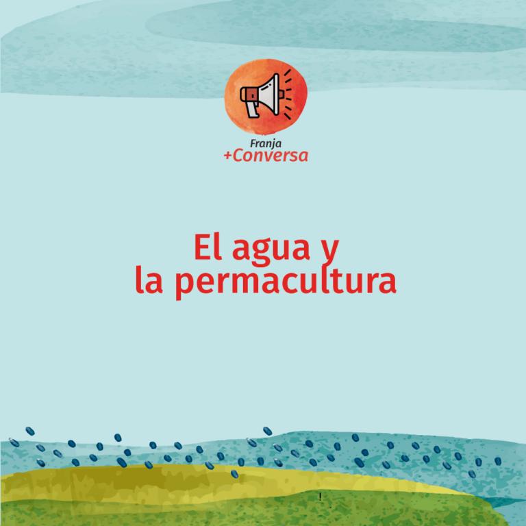El Agua y La Permacultura