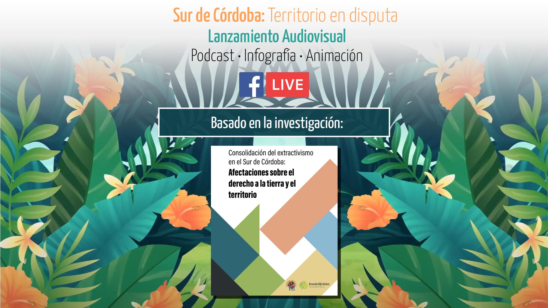 La tierra pa' quien la trabaja y la cuida: Sur de Córdoba, Territorio en disputa